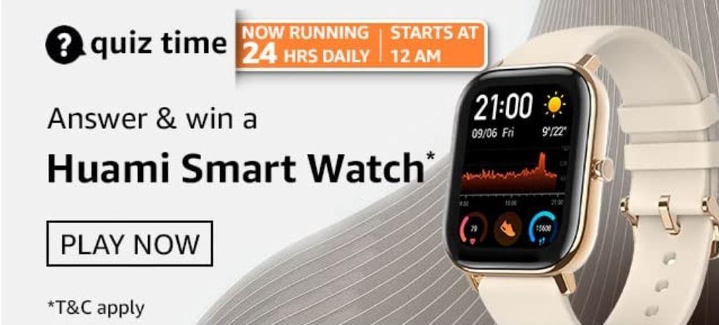Amazon 11th May 2021 Daily Quiz Answers : Win Amazing Huami Smart Watch